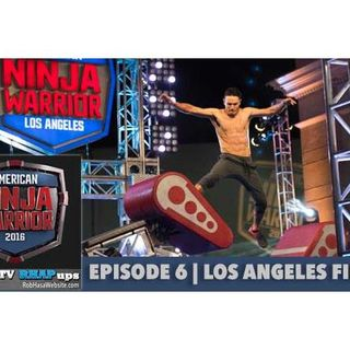 American Ninja Warrior 2016 | Episode 6 Los Angeles Finals Podcast