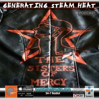 Generating Steam Heat 140 - Sisters Of Mercy Special