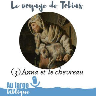 #160 Le voyage de Tobias (3) Anna et le chevreau