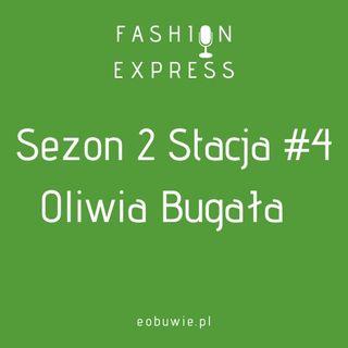 Sezon 2, Stacja 4: Czy moda potrafi namieszać w głowach? O tym m.in. opowiada Oliwia Bugała