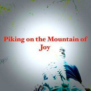 Piking on the Mountain of Joy