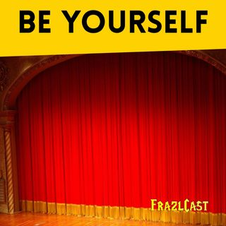 FC 168: Be Yourself