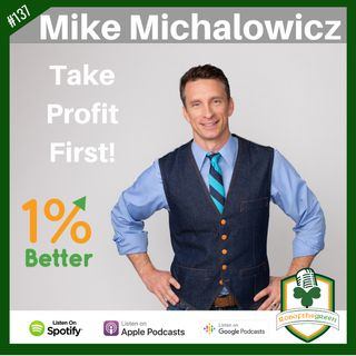 Mike Michalowicz - Take Profit First - 1% Better in 864! EP137