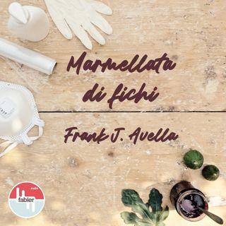 Marmellata di Fichi | di Frank J. Avella
