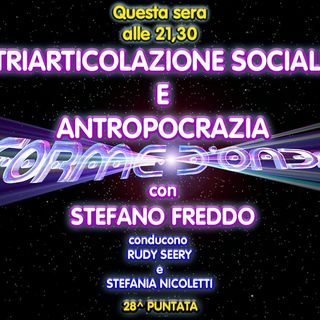 Forme d'Onda - Stefano Freddo - Triarticolazione Sociale e Antropocrazia - 28^ puntata (21/05/2020)