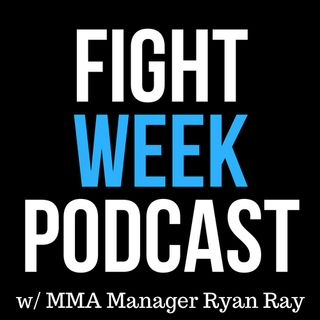 Fight Week Podcast