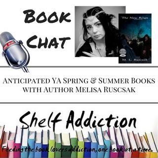 Ep 97: Author Feature - Anticipated YA Spring & Summer Books with Melisa Ruscsak | Book Chat