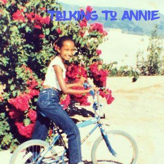 Talking to Annie