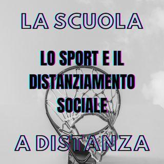 La Scuola a Distanza - Lo sport e il distanziamento sociale