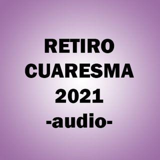 RETIRO CUARESMA 2021