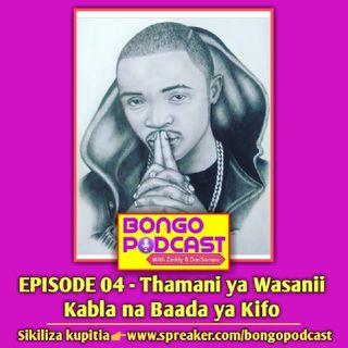 EP 04 - Thamani ya Wasanii Kabla na Baada ya Kifo