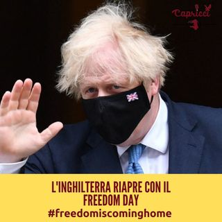 FREEDOM IS COMING HOME, L'INGHILTERRA RIAPRE TUTTO! - Puntata 6