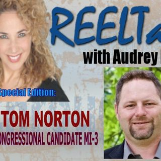 REELTalk Special Edition: 8 PM ET - Special Edition with Tom Norton Congressional Candidate for Michigan District 3