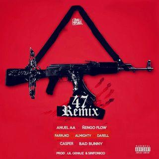47 (Extended Full Remix) - Anuel AA Ft. Ñengo Flow, Bad Bunny, Darell, Farruko, Almighty Y Casper Magico