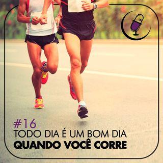 TP#16 - Todo Dia é um Bom Dia Quando Você Corre