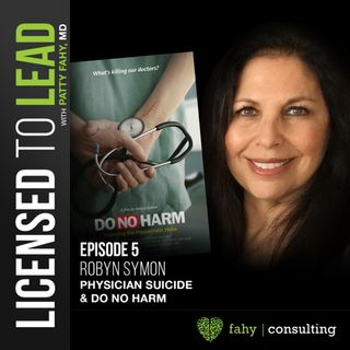 005 - Robyn Symon Interview: Physician Suicide & DO NO HARM