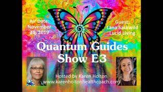 Quantum Guides Show E3 - Lana Sackwild & Lucid Living