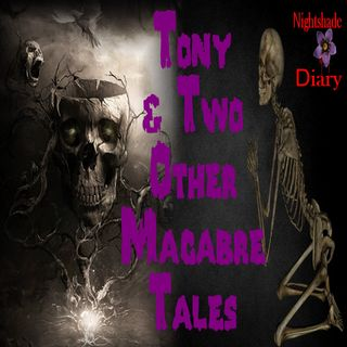 Tony and Two Other Macabre Tales | Podcast