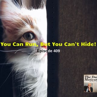 You Can Run But You Can't Hide - Episode #409