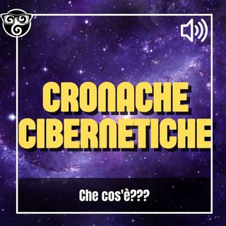 Cos'è Cronache Cibernetiche?