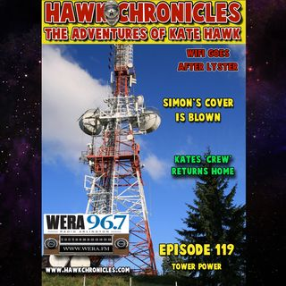 "Episode 119 Hawk Chronicles ""Tower Power"""