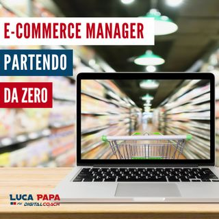 Come diventare E-commerce Manager partendo da zero