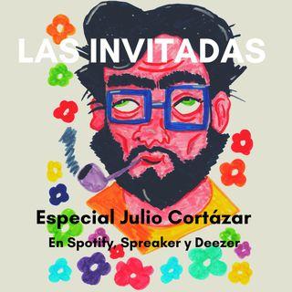 Las Invitadas #22 Especial Julio Cortázar