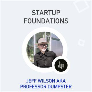 Jeff Wilson aka Professor Dumpster, Co-founder & CEO of Jupe