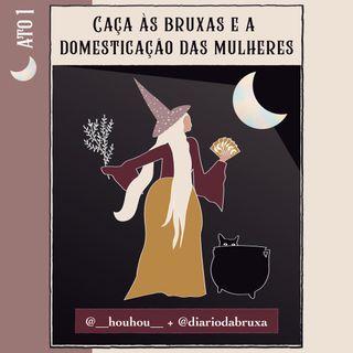 Ato 1 - Caça às bruxas e a domesticação das mulheres [Manifesto Bruxa]