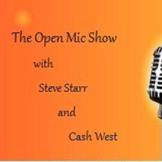 The Open Mic Show with Steve Starr and Cash West #8