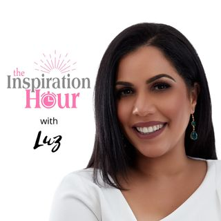 The Inspiration Hour with Luz