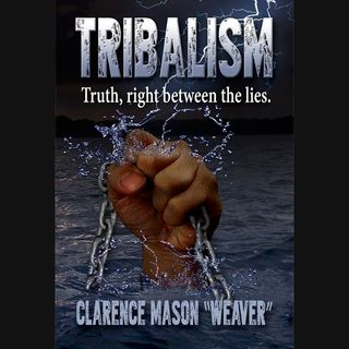 Tribalism, By Clarence Mason Weaver