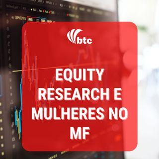 Equity Research e Mulheres no Mercado Financeiro   Papo BTC com Danniela Eiger