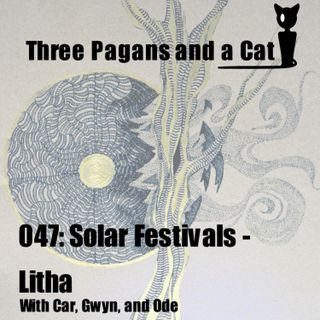 Episode 047: Solar Festivals: Litha