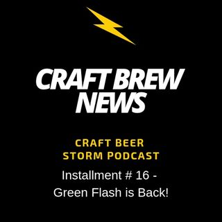 Craft Brew News # 16 - Green Flash is Back!
