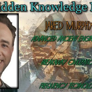 Advanced Ancient Engineering/Breakaway Civilizations/Frequency Technology with Jared Murphy