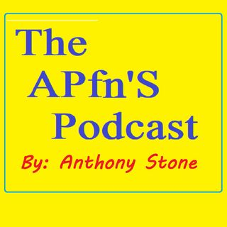 1-22-21 The APfnS Podcast By Anthony Stone
