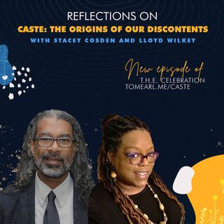 Reflections On 'Caste: The Origins of Our Discontents' With Stacey Cosden and Lloyd Wilkey