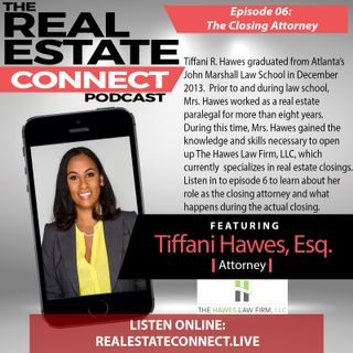 EP: 06 The Closing Attorney w/ Tiffani Hawes, Esq.