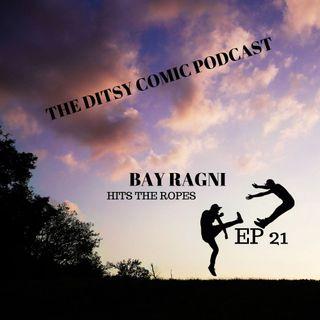 BAY RAGNI Hits the Ropes