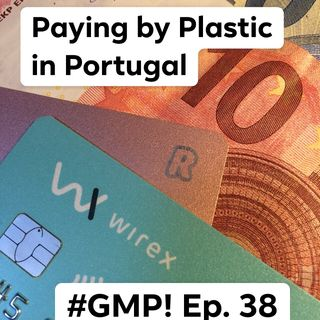 Paying with Plastic in Portugal - 'The Good Morning Portugal!' Podcast - Episode 38