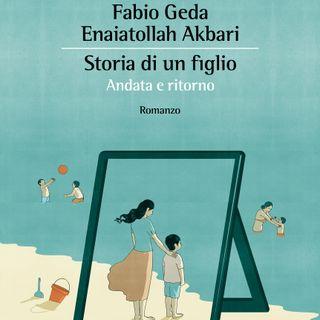 """Fabio Geda, Enaiatollah Akbari """"Storia di un figlio"""""""