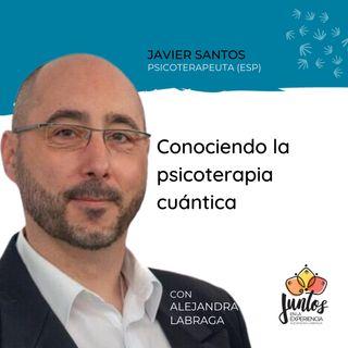 Ep. 057 - Conociendo la psicoterapia cuántica con Javier Santos