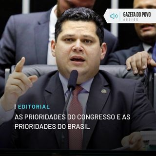 Editorial: As prioridades do Congresso e as prioridades do Brasil