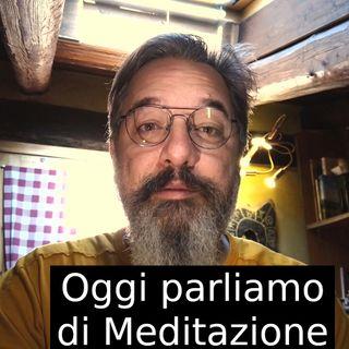 Oggi parliamo di Meditazione. s2e21