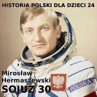 24 - Sojuz 30 i Mirosław Hermaszewski