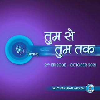 Tum Se Tum Tak: October 2021, 2nd Episode : Voice Divine