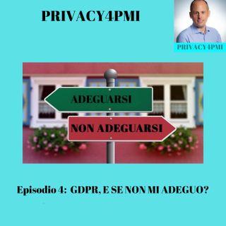 EPISODIO4: GDPR e se non mi adeguo?