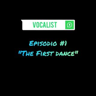 Episodio#1 - The First Dance -