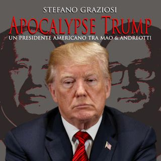 """Stefano Graziosi """"Apocalypse Trump"""""""